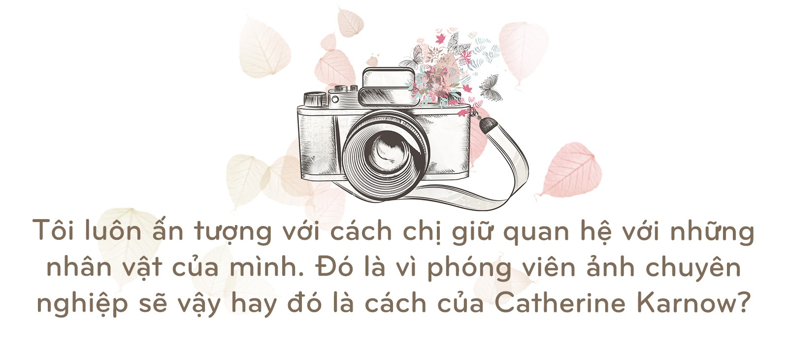 Catherine Karnow: Gặp duyên ở Việt Nam - Ảnh 14.