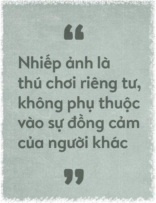 Nhà quay phim Nguyễn Hữu Tuấn: Thảnh thơi chơi với hình ảnh - Ảnh 2.