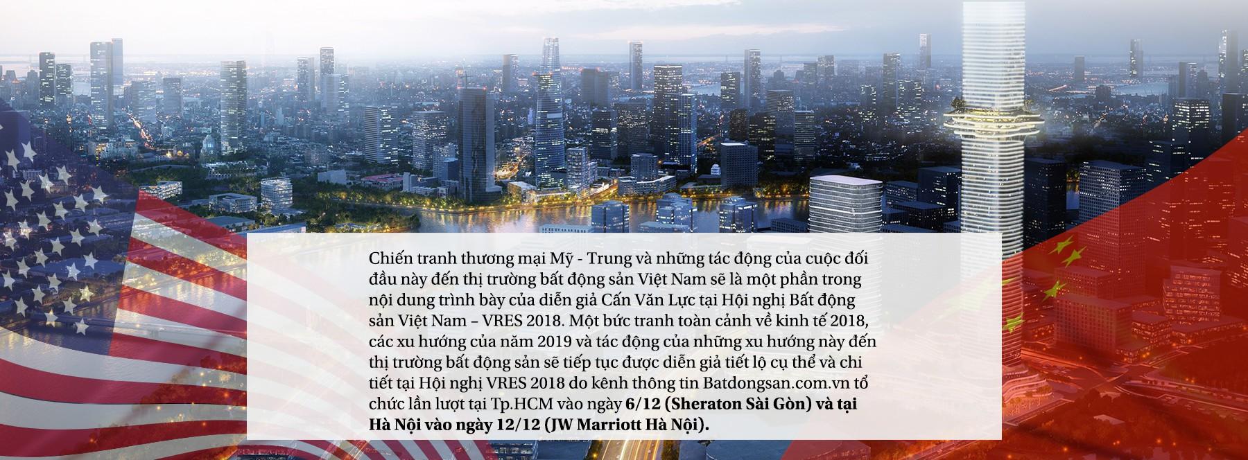 Chiến tranh thương mại Mỹ - Trung, bất động sản Việt Nam hưởng lợi - Ảnh 9.