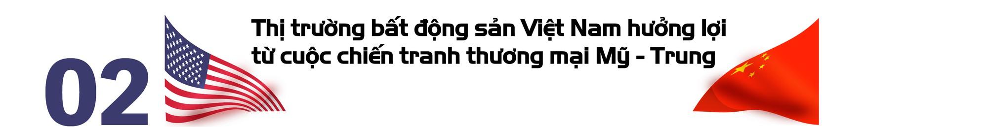 Chiến tranh thương mại Mỹ - Trung, bất động sản Việt Nam hưởng lợi - Ảnh 4.