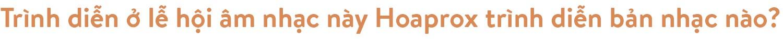 Hoaprox - người đưa nhạc điện tử Việt Nam vào xếp hạng EDM Châu Á - Ảnh 9.