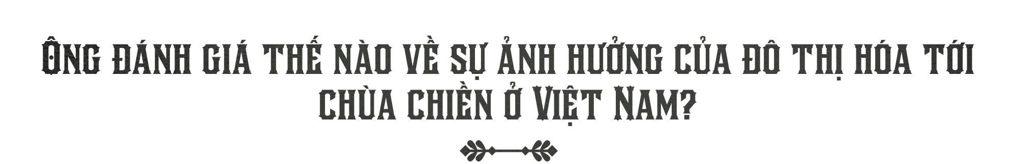 Văn hóa Việt và chùa chiền hấp dẫn tôi một cách tự nhiên - Ảnh 19.