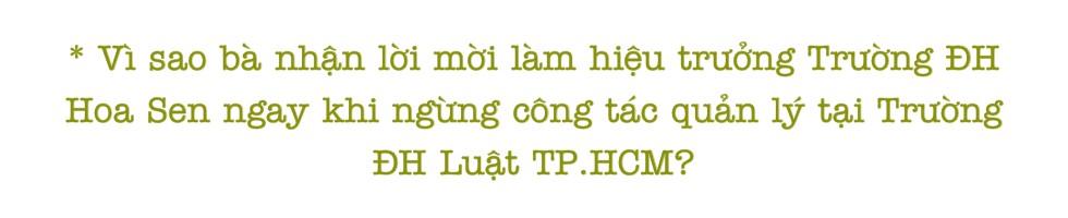 GS.TS Mai Hồng Quỳ: làm hiệu trưởng tốt, không dễ! - Ảnh 5.