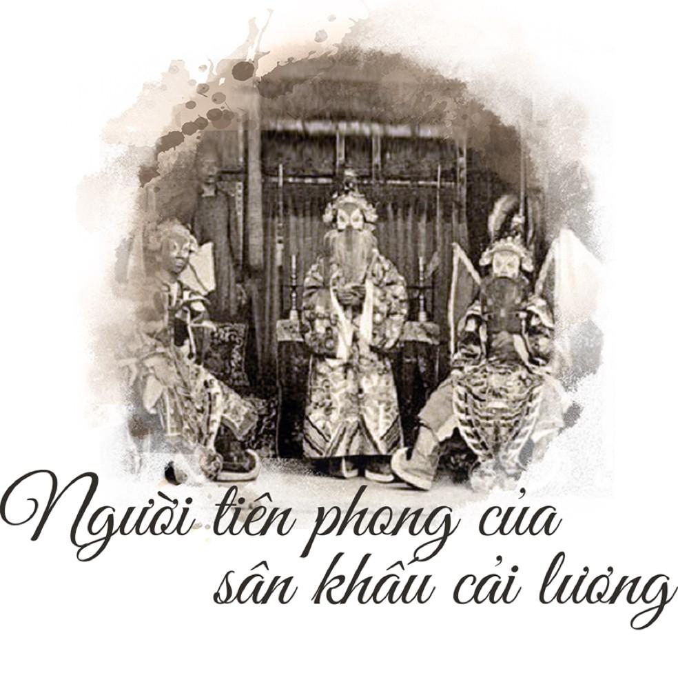 100 năm sân khấu cải lương: Nguyễn Ngọc Cương - người khai sáng - Ảnh 3.