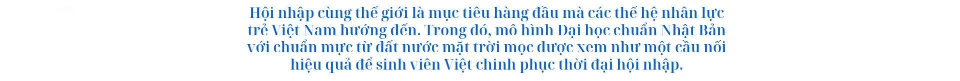 Bản sắc Việt & tác phong Nhật: Giá trị chương trình Đại học chuẩn Nhật Bản - Ảnh 1.