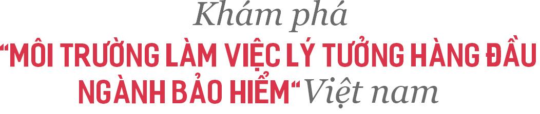 """Làm việc ở """"môi trường lý tưởng hàng đầu ngành bảo hiểm"""" Việt Nam có gì thú vị? - Ảnh 1."""