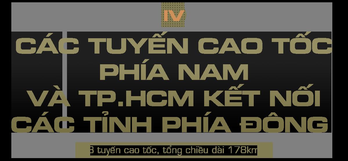 Kỳ 4: Các tuyến cao tốc phía Nam và TP.HCM kết nối các tỉnh phía Đông - Ảnh 1.