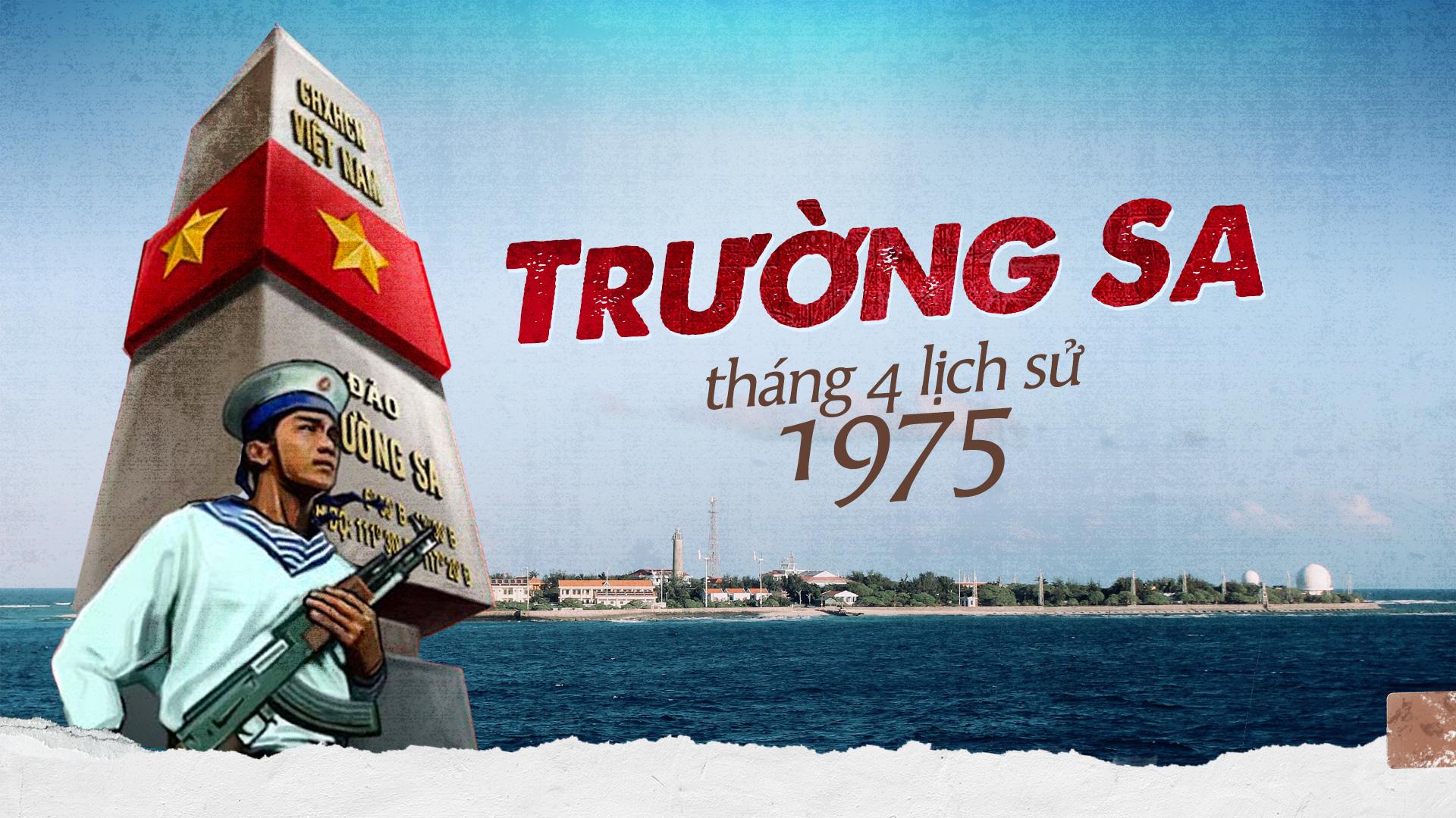 Hồ sơ: TRƯỜNG SA - THÁNG 4 LỊCH SỬ 1975