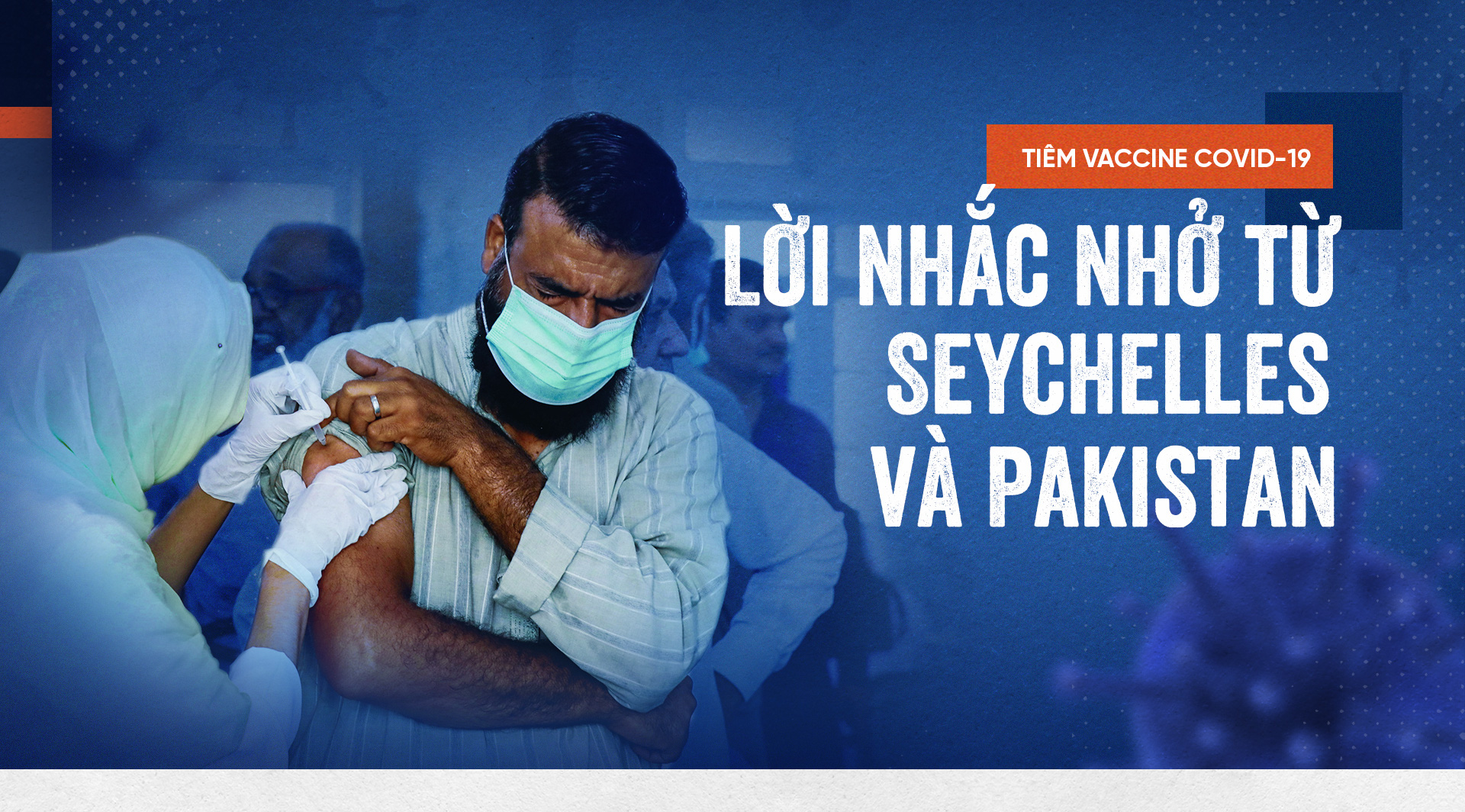 Tiêm vaccine COVID-19: Lời nhắc nhở từ Seychelles và Pakistan