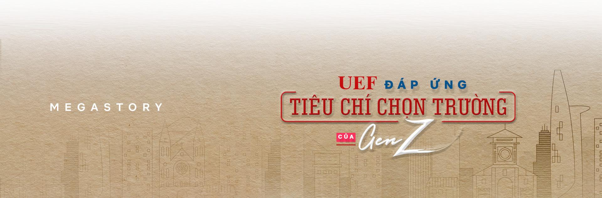 UEF đáp ứng tiêu chí chọn trường của Gen Z - Ảnh 12.