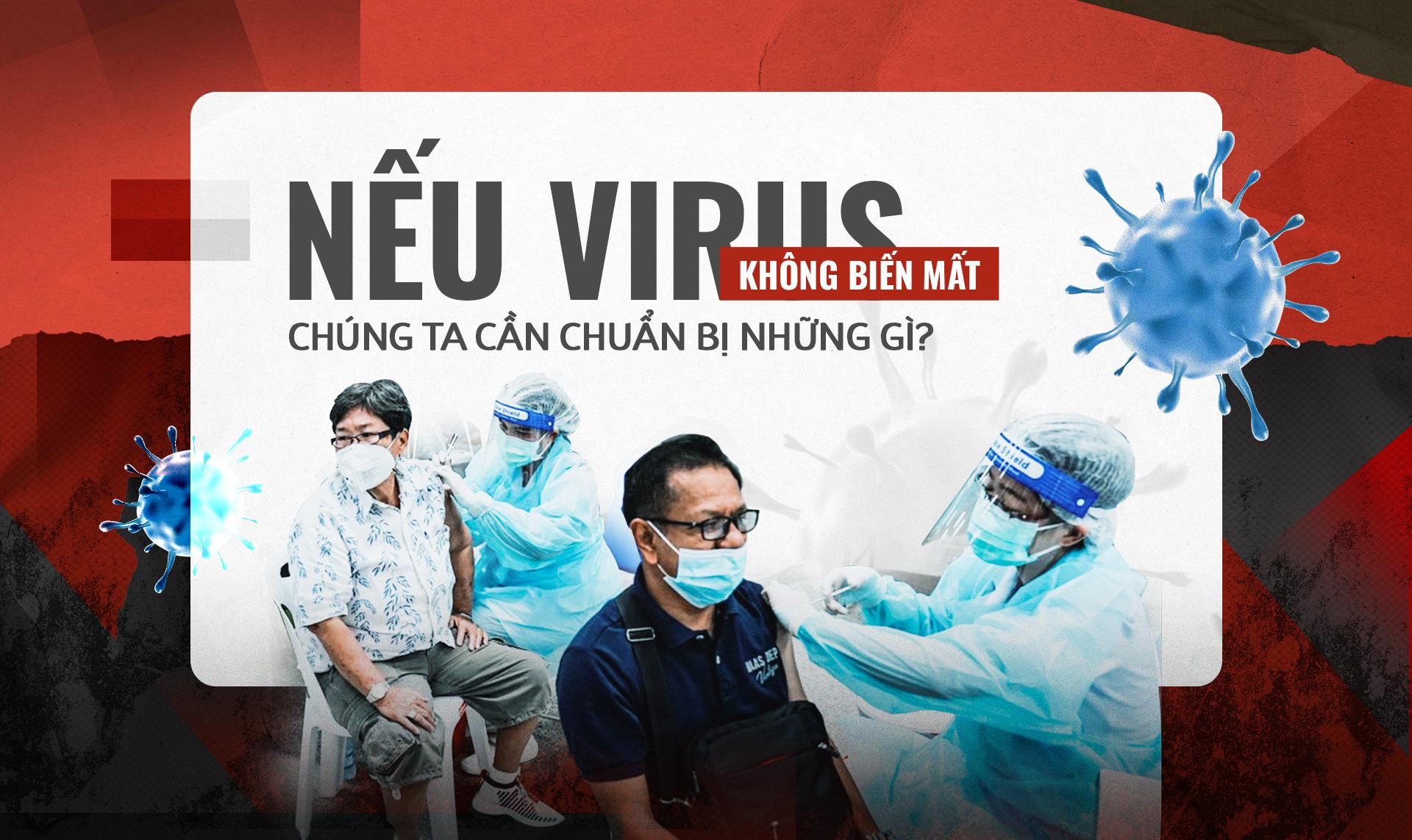 Nếu virus không biến mất, chúng ta cần chuẩn bị những gì?