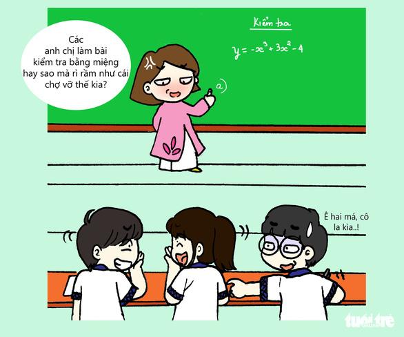 Những câu nói bất hủ của thầy cô mọi học sinh thuộc lòng - Ảnh 2.