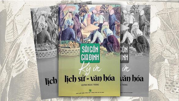 Tìm những chuyện hay ho của Sài Gòn - Gia Định - Ảnh 1.