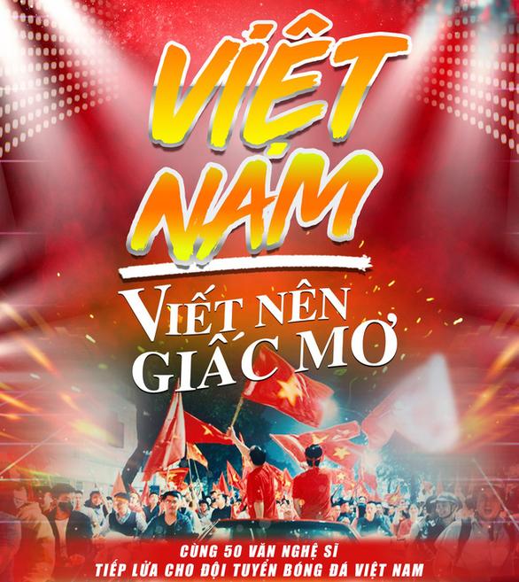 50 nghệ sĩ hát Việt Nam viết nên giấc mơ trước chung kết AFF Cup - Ảnh 1.