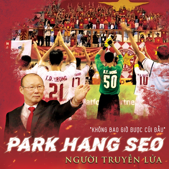 Ra rạp xem phim Park Hang Seo Người truyền lửa - Ảnh 1.