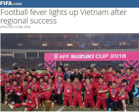 FIFA khen bóng đá VN: Đang trong giai đoạn thành công nhất lịch sử - Ảnh 1.