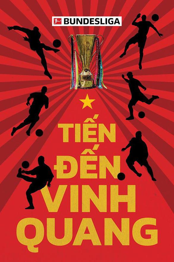 Bundesliga chúc tuyển VN vô địch bằng tiếng Việt: Tiến đến vinh quang - Ảnh 1.