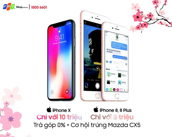 Sắm iPhone X trả góp tại FPT Shop chỉ với 10 triệu đồng - Ảnh 1.