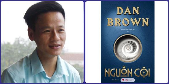 Nguyễn Xuân Hồng chỉ dịch Nguồn cội của Dan Brown trong 3 tháng - Ảnh 2.