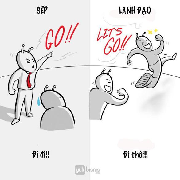Sự khác nhau giữa sếp và lãnh đạo - Ảnh 3.