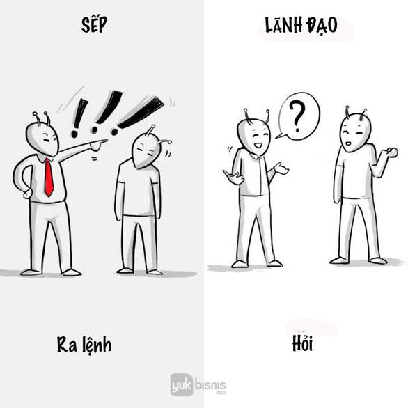 Sự khác nhau giữa sếp và lãnh đạo - Ảnh 6.