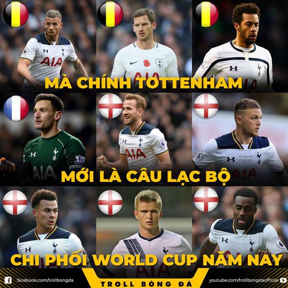 Trùm cuối tại World Cup: Tottenham vượt mặt Barca, Real - Ảnh 4.