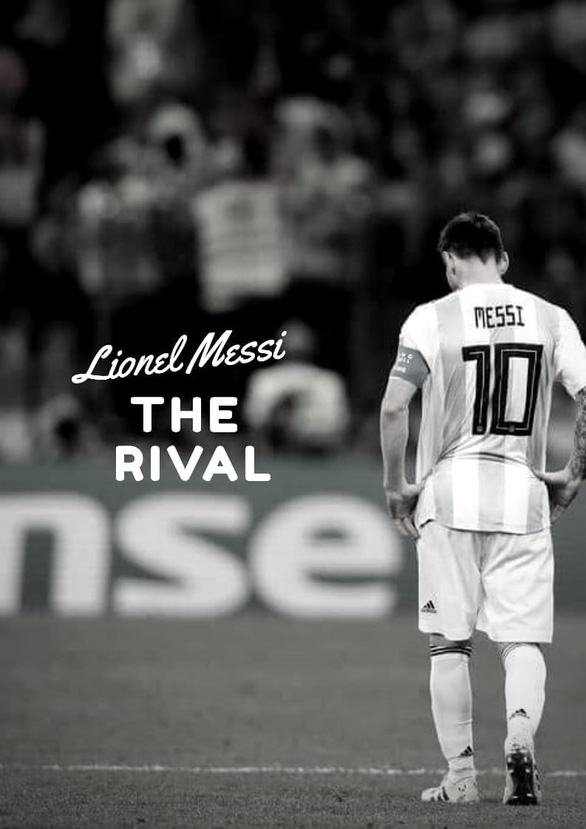 Messi và sự trân trọng từ đối thủ không đội trời chung - Ảnh 2.