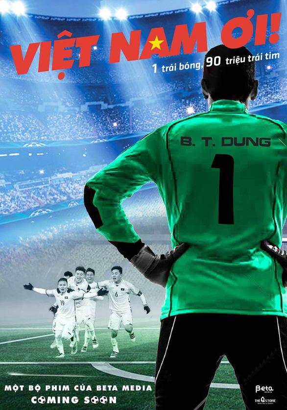 Sau chung kết AFC, sẽ bấm máy phim điện ảnh về U-23 Việt Nam - Ảnh 2.