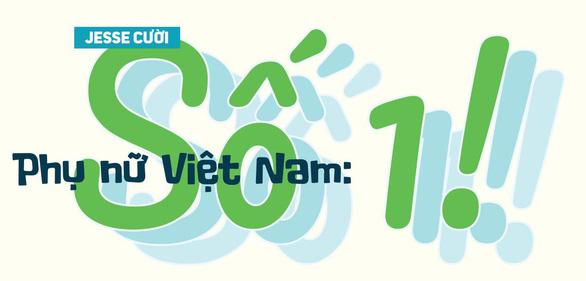 Phụ nữ Việt Nam: Số 1 - Ảnh 1.