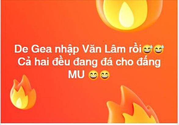 De Gea nhập Văn Lâm rồi - Ảnh 6.