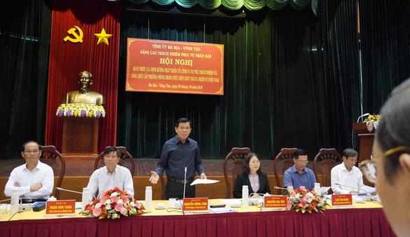 Bí thư tỉnh Bà Rịa - Vũng Tàu: Phải phục vụ nhân dân vô điều kiện - Ảnh 1.