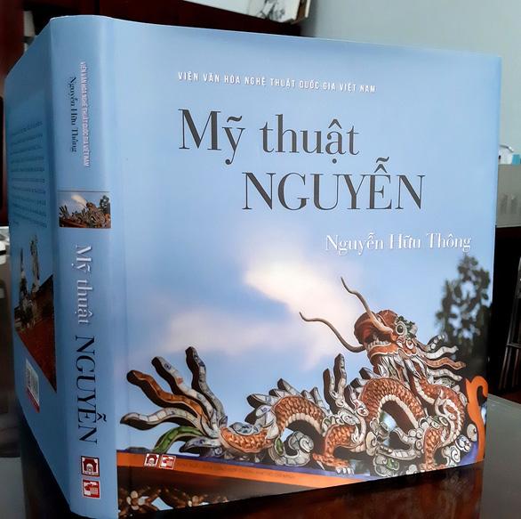 Cuốn sách công phu về mỹ thuật Nguyễn - Ảnh 1.
