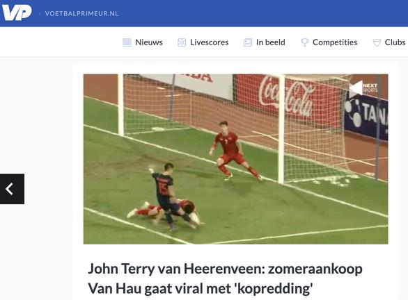Báo Hà Lan gọi Văn Hậu là John Terry vì lăn xả cứu thua - Ảnh 1.