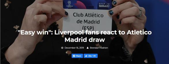 CĐV Liverpool buồn vì đội nhà chỉ gặp... Atletico Madrid - Ảnh 1.
