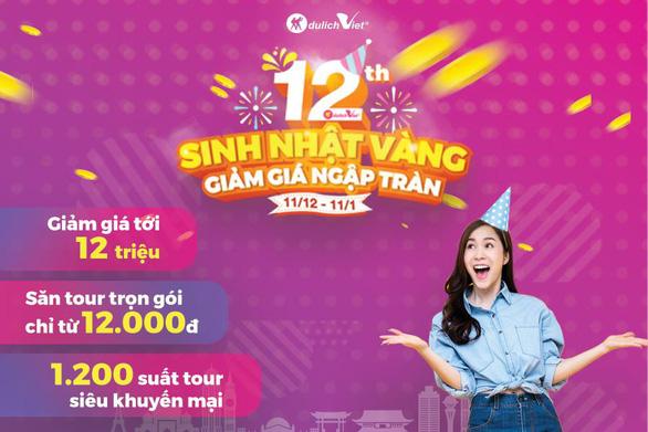 Mừng sinh nhật tuổi 12, Du Lịch Việt tung ưu đãi giảm đến 12 triệu đồng - Ảnh 1.