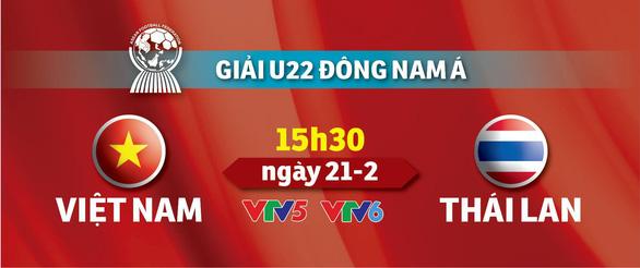 Lịch truyền hình U-22 Việt Nam - Thái Lan: chung kết bảng A - Ảnh 1.
