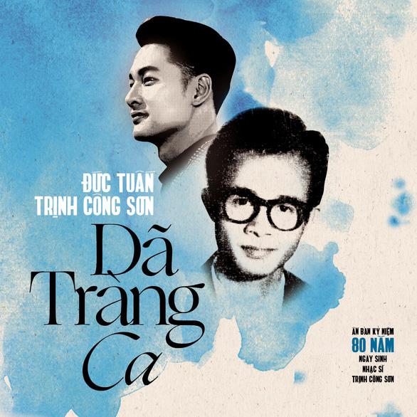 Đức Tuấn hát Dã tràng ca mừng sinh nhật nhạc sĩ Trịnh Công Sơn - Ảnh 1.