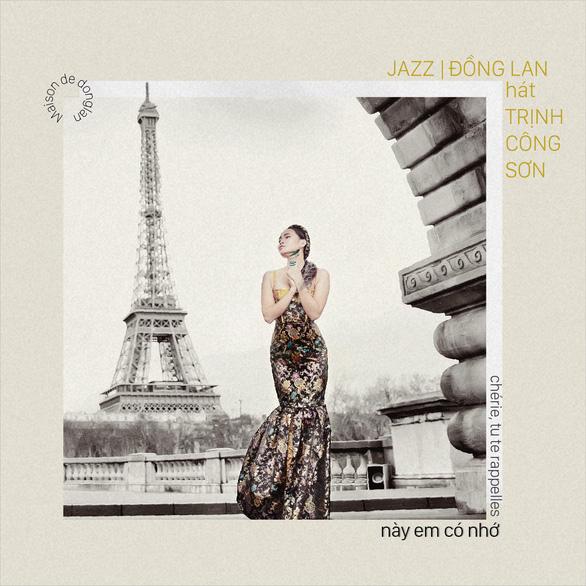 Đồng Lan ra mắt album nhạc Trịnh Công Sơn bằng tiếng Pháp - Ảnh 2.