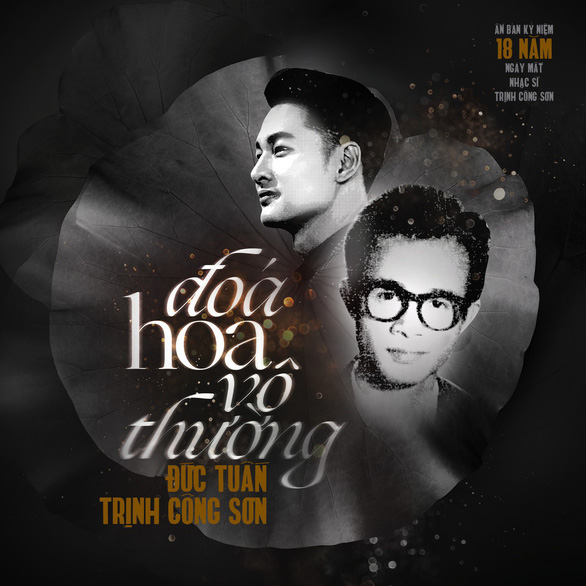 Giỗ Trịnh Công Sơn, Đức Tuấn thu âm Đóa hoa vô thường - Ảnh 2.