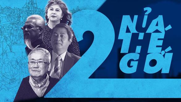 Hai nửa thế giới và khát vọng hòa hợp trong lòng người Việt - Ảnh 4.