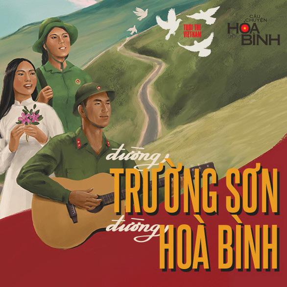 Tuổi trẻ Việt Nam - Câu chuyện hòa bình: Hát tặng những trái tim xanh - Ảnh 3.