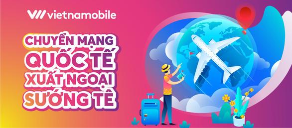 Vietnamobile giới thiệu gói Roaming giá rẻ và gói Data Roaming không giới hạn - Ảnh 1.