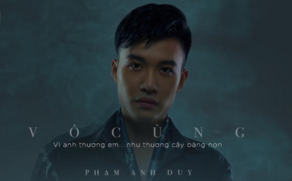 Phạm Anh Duy lãng đãng với Vô cùng - Ảnh 1.