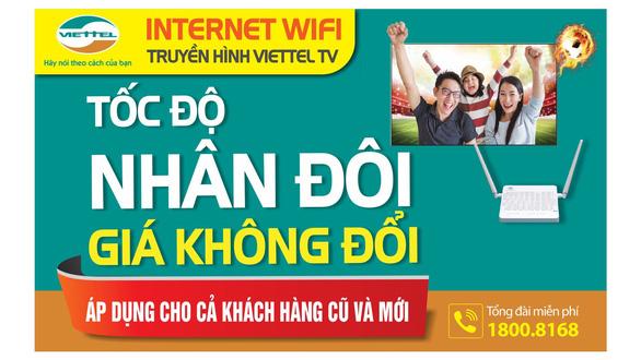 Internet cáp quang Viettel Tốc độ nhân đôi Giá không đổi - Ảnh 1.