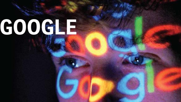 Thêm bất an vì sự biết tuốt của Google - Ảnh 2.