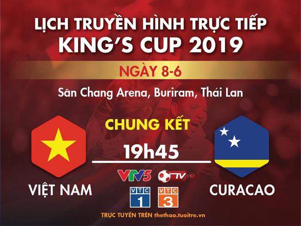 Lịch trực tiếp chung kết Kings Cup giữa Việt Nam và Curacao - Ảnh 1.