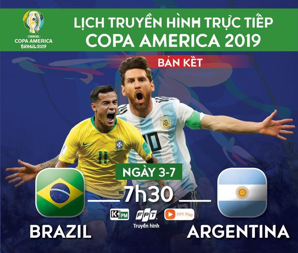 Lịch trực tiếp bán kết Copa America 2019: Đại chiến Brazil - Argentina - Ảnh 1.