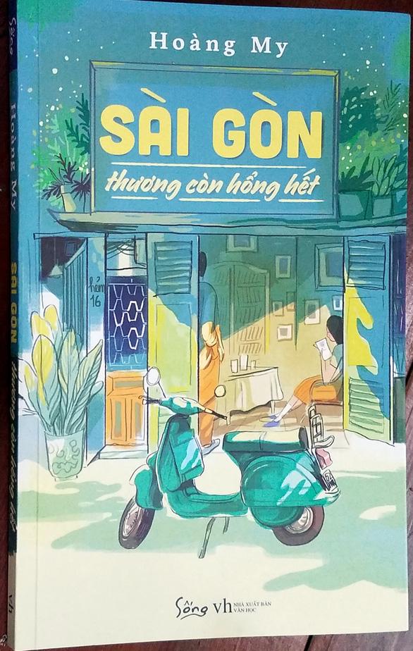 Sài Gòn thương còn hổng hết - Ảnh 2.