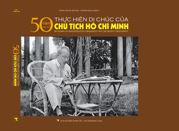 Sách ảnh 50 năm thực hiện Di chúc của Chủ tịch Hồ Chí Minh - Ảnh 1.