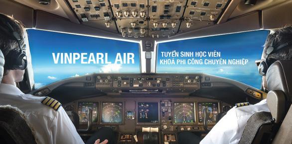 Vinpearl Air tuyển sinh phi công và kỹ thuật bay khóa 1 - Ảnh 1.